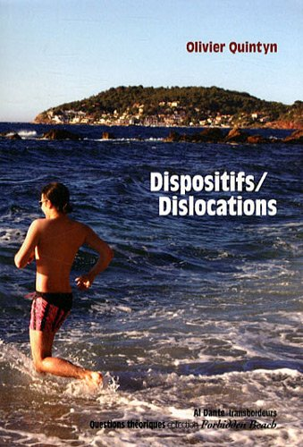 Dispositifs/Dislocations par Olivier Quintyn