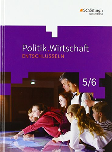 Schöningh Verlag im Westermann Schulbuch Politik/Wirtschaft entschlüsseln - Für Gymnasien (G8) in Nordrhein-Westfalen: Arbeitsbuch 5/6