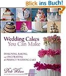 Wedding Cakes You Can Make: Designing...
