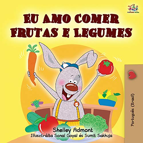 I Love to Eat Fruits and Vegetables (Portuguese Brazilian edition) (Portuguese Bedtime Collection)