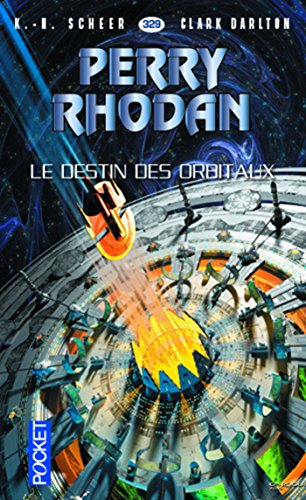 Perry Rhodan n°329 - Le Destin des Orbitaux