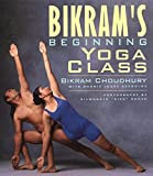Bikrams Beginning Yoga Class Revised and Updated