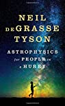 Astrophysics for People in a Hurry par DeGrasse Tyson