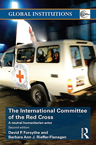 the-international-committee-of-the-red-cross-a-neutral-humanitarian-actor-global-institutions