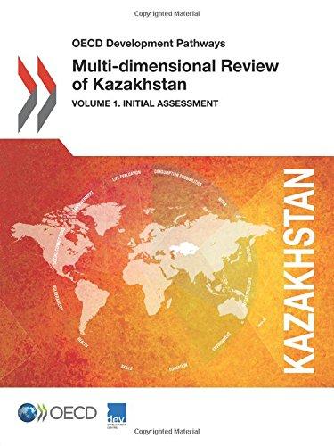 OECD Development Pathways Multi-dimensional Review of Kazakhstan:  Volume 1. Initial Assessment