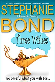 Three Wishes (a romantic comedy) by [Bond, Stephanie]