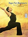 Yoga For Beginners: Poses for Strength, Flexibility and Relaxation [OV]