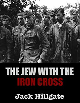 The Jew with the Iron Cross by [Hillgate, Jack]