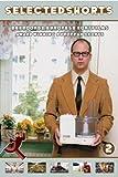 Dutch Short Films #2 ( MUSIC FOR ONE APARTMENT AND SIX DRUMMERS / CASHBACK / 7:35 DE LA MA?ANA / FAST FILM / NATAN / ALICE ET MOI / SQUASH / UNITED WE STAND / RARE EXPORTS INC / J'ATTENDRAI LE SUIVANT... ) ( SELECTED SHORTS #2 - EUROPEAN AW by Emilia Fox