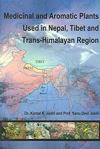 [Medicinal and Aromatic Plants Used in Nepal, Tibet and Trans-Himalayan Region] (By: Dr Kamal K Joshi) [published: May, 2006]