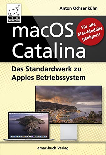 macOS Catalina - das Standardwerk zu Apples Betriebssystem - PREMIUM Videobuch: Für alle Macs geeignet