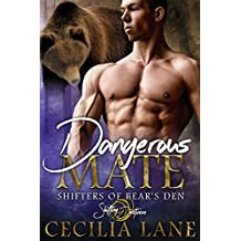 Dangerous Mate: A Shifting Destinies Bear Shifter Romance (Shifters of Bear's Den Book 2)