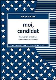 Moi, candidat par Mark Twain