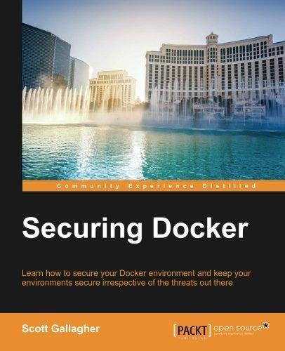 Securing Docker by Scott Gallagher (2016-03-30)