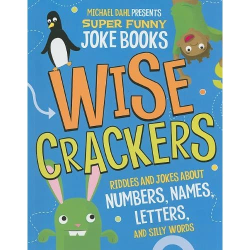 Wise Crackers: Riddles and Jokes About Numbers, Names, Letters, and Silly Words (Michael Dahl Presents Super Funny Joke Books) by Michael Dahl (2010-08-01)