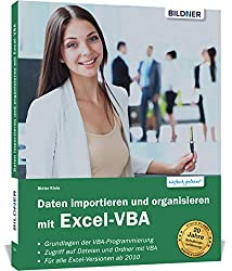 Daten importieren und organisieren mit Excel-VBA: Für die Versionen 2010 bis 2019