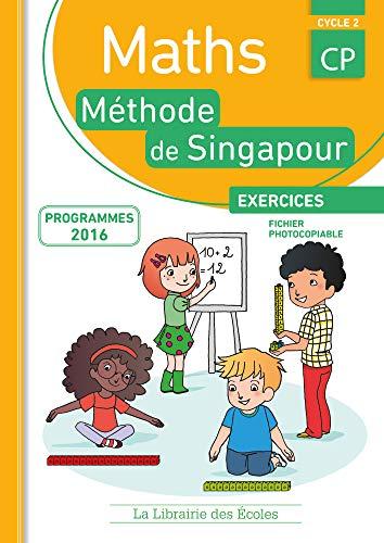 Mathématiques CP-Méthode de Singapour-Fiches photocopiables par Monica Neagoy, Nathalie Nakatani, Bérangère Berriaux, Florence Grasse, Alice Deville