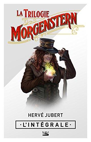La Trilogie Morgenstern - L'Intégrale (Steampunk) (French Edition)