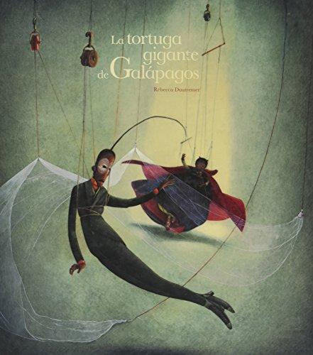 La tortuga gigante de Galápagos (Álbumes ilustrados) por Rébecca Dautremer