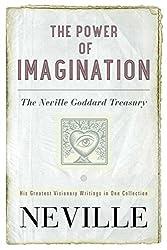 The Power of Imagination: The Neville Goddard Treasury