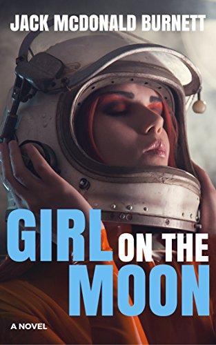 Girl on the Moon (English Edition) par Jack McDonald Burnett