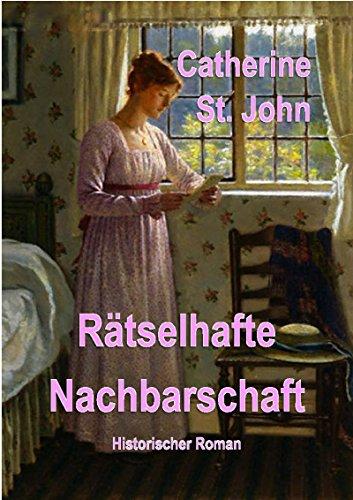 Rätselhafte Nachbarschaft: Historischer Roman