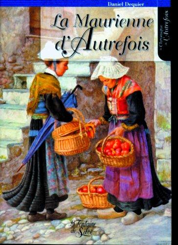 Maurienne d'autrefois - 3EME edition par Daniel Dequier