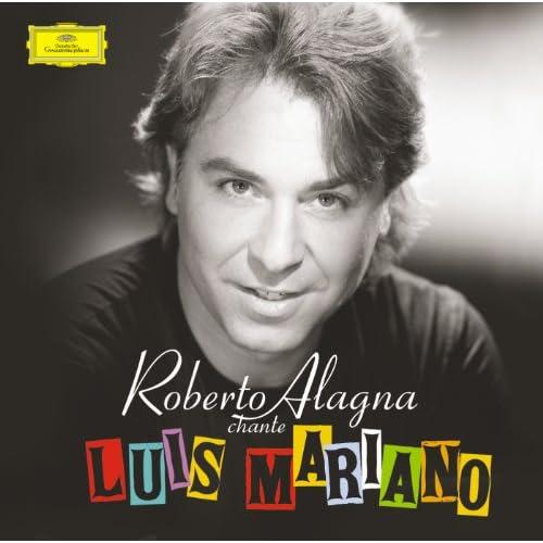 Roberto Alagna Chante Luis Mariano (Version française)