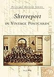 Shreveport in Vintage Postcards (LA) (Postcard History) by Eric J. Brock (2005-02-02)