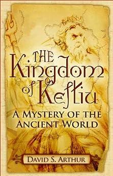 "The Kingdom of Keftiu: ""A Mystery of the Ancient World"" (English Edition) de [Arthur, David]"