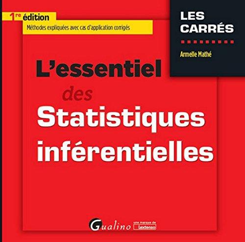 L'essentiel des statistiques inférentielles / Armelle Mathé.- Issy-les-Moulineaux : Gualino-Lextenso , DL 2016, cop. 2016