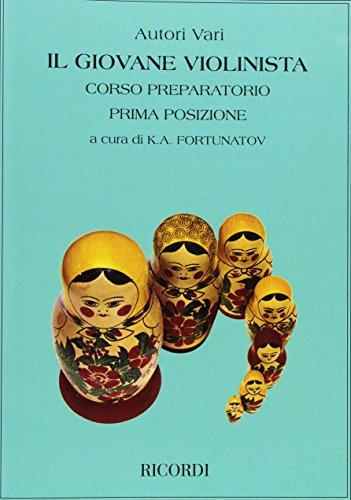 Il gio. Vane Violinista. Corso preparatorio. Prima posizione. Per le Scuole superiori. Vol. 1