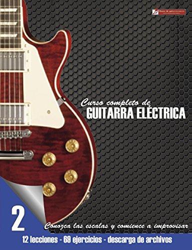 Conozca las escalas y comience a improvisar (Curso completo de guitarra eléctrica nº 2)