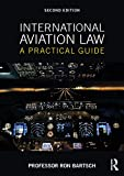 International Aviation Law: A Practical Guide (English Edition)
