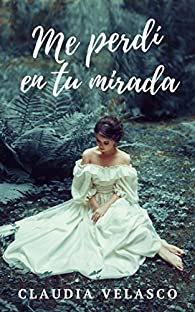 ME PERDÍ EN TU MIRADA par Claudia Velasco