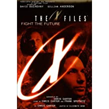 X-files Movie: Fight The Future (X Files) by Chris Carter (1998-08-03)