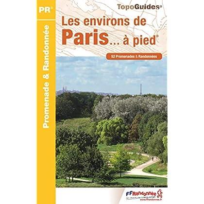 Les environs de Paris... à pied : 52 promenades & randonnées