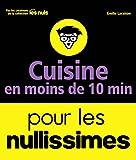 Cuisine en moins de 10 minutes pour les Nullissimes (Pour les nuls) - Format Kindle - 9782412025369 - 3,99 €