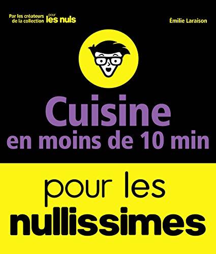 Cuisine en moins de 10 minutes pour les Nullissimes (Pour les nuls) par Emilie LARAISON