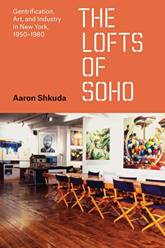 The Lofts of SoHo: Gentrification, Art, and Industry in New York, 1950-1980 (Historical Studies of Urban America) (English Edition)