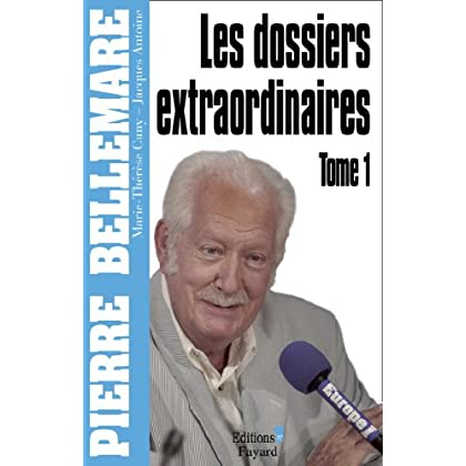 Les Dossiers extraordinaires, tome 1 (Editions 1 - Collection Pierre Bellemare)