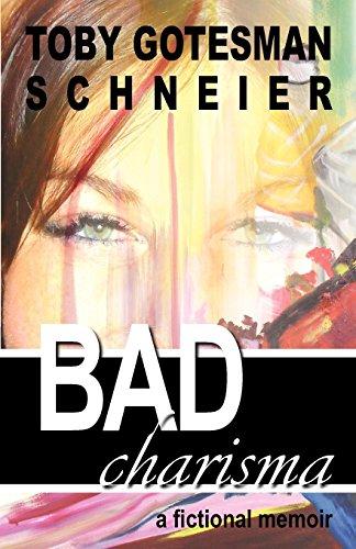 Charisma-bad (Bad Charisma: A Fictional Memoir)