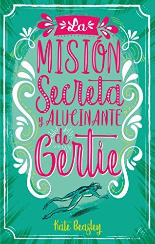 La misión secreta y alucinante de Gertie (Liliput) por Kate Beasley