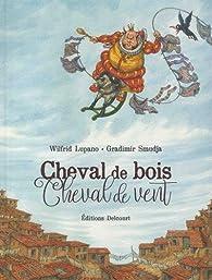 Cheval de bois, Cheval de vent par Wilfrid Lupano