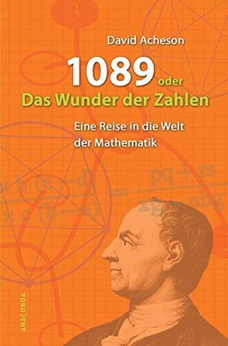 1089 oder das Wunder der Zahlen. Eine Reise in die Welt der Mathematik (Die Wissenschaft Der Wunder)