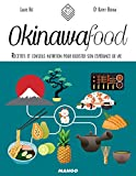 Beaute Et Sante Best Deals - Okinawa Food - Recettes et conseils nutrition pour booster son espérance de vie (In and out)