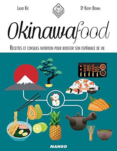 Okinawa Food - Recettes et conseils nutrition pour booster son espérance de vie (In and out) par Laure Kié