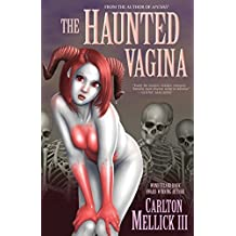 The Haunted Vagina by Carlton Mellick III (2015-10-21)