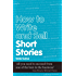 How to Write and Sell Short Stories (Secrets to Success Writing Series Book 7)