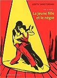 Papa et Sophie : 1994-1998 : La jeune fille et le nègre. 1   Vanistendael, Judith (1974-....). Auteur